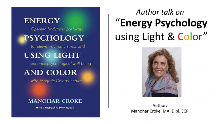 "Author Talk: ""Energy Psychology Using Light and Color"" by Manohar Croke"